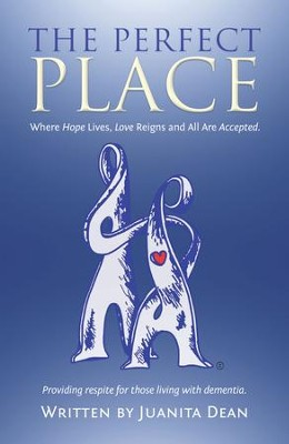 The Perfect Place: Where Hope Lives, Love Reigns and All Are Accepted. - eBook  -     By: Juanita Dean