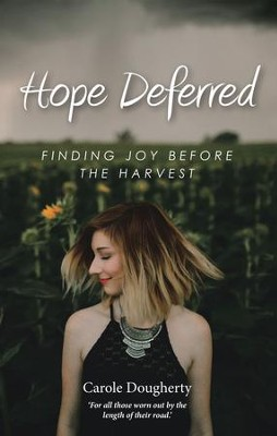 Hope Deferred: Finding Joy Before the Harvest - eBook  -     By: Carole Dougherty