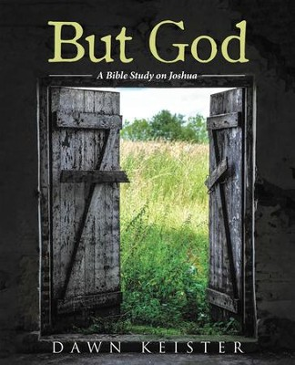 But God: A Bible Study on Joshua - eBook  -     By: Dawn Keister