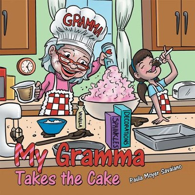My Gramma Takes the Cake - eBook  -     By: Paula Moyer Savaiano
