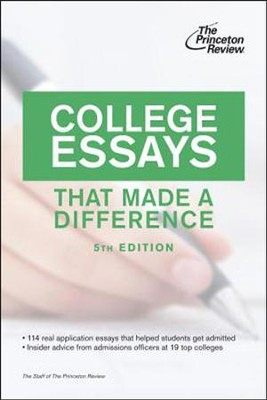 College Essays That Made a Difference, 5th Edition  -     By: Princeton Review