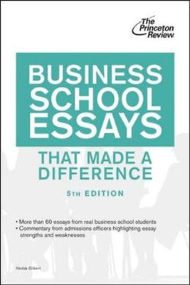 Business School Essays That Made a Difference, 5th Edition  -     By: Princeton Review