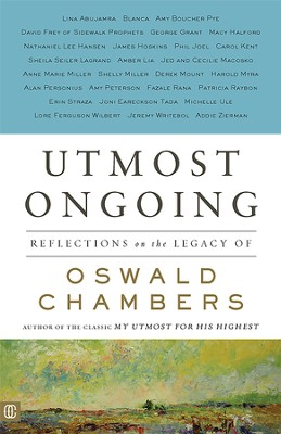 Utmost Ongoing: Reflections on the Legacy of Oswald Chambers - eBook  -