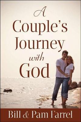 A Couple's Journey with God  -     By: Bill Farrel, Pam Farrel