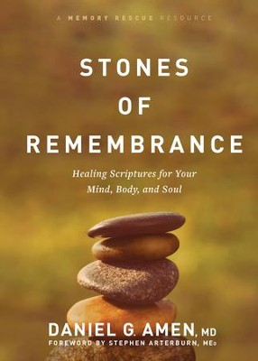 Stones of Remembrance: Healing Scriptures for Your Mind, Body, and Soul - eBook  -     By: Dr. Daniel G. Amen