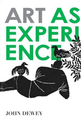 Art as Experience - eBook  -     By: John Dewey