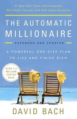 The Automatic Millionaire, Expanded and Updated: A Powerful One-Step Plan to Live and Finish Rich - eBook  -     By: David Bach