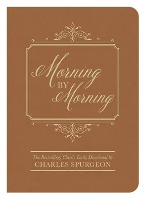 Morning by Morning: The Bestselling Classic Daily Devotional - eBook  -     By: Charles H. Spurgeon