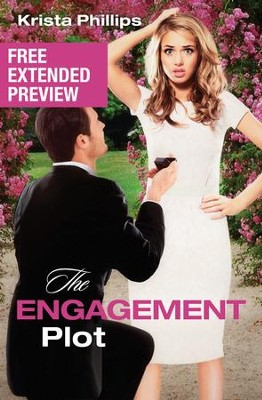 The Engagement Plot Free Extended Preview - eBook  -     By: Krista Phillips