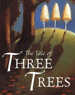 The Tale of Three Trees Board Book   -     By: Angela Elwell Hunt
