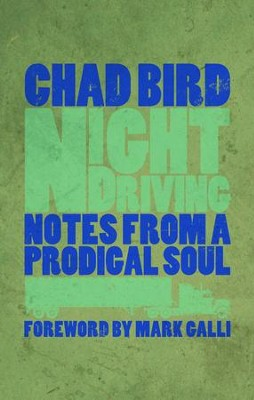 Night Driving: Notes from a Prodigal Soul - eBook  -     By: Chad Bird