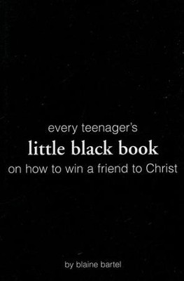 Little Black Book on How to Win a Friend to Christ  -     By: Blaine Bartel
