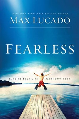 Fearless: Imagine Your Life Without Fear - Slightly Imperfect  -     By: Max Lucado