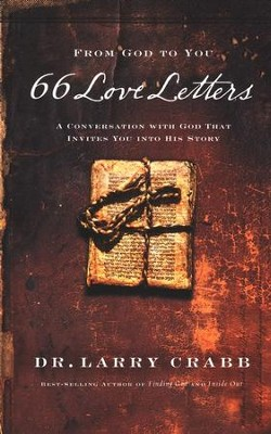 66 Love Letters: A Conversation with God That Invites You into His Story  -     By: Larry Crabb