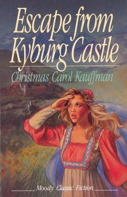 Escape From Kyburg Castle / Digital original - eBook  -     By: Christmas Carol Kauffman