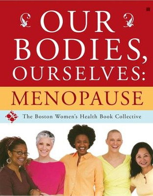 Our Bodies, Ourselves: Menopause - eBook  -     By: Boston Women's Health Book Collective
