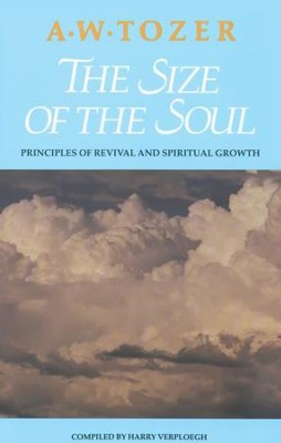 The Size of the Soul: Principles of Revival and Spiritual Growth / New edition - eBook  -     By: A.W. Tozer