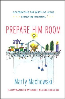Prepare Him Room: Celebrating the Birth of Jesus Family Devotional  -     By: Marty Machowski