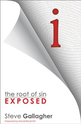i: the root of sin exposed - eBook  -     By: Steve Gallagher, David Ravenhill