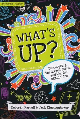What's Up? Discovering Jesus, the Gospel, and Who You REALLY Are, Participant's Guide  -     By: Deborah Harrell, Jack Klumpenhower