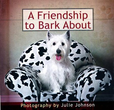 A Friendship to Bark About       -     By: Julie Johnson
