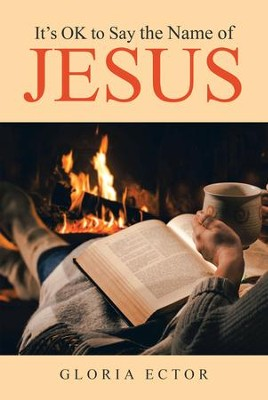 It'S Ok to Say the Name of Jesus - eBook  -     By: Gloria Ector