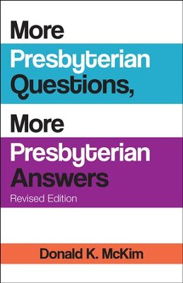 More Presbyterian Questions, More Presbyterian Answers, Revised edition - eBook  -     By: Donald K. McKim
