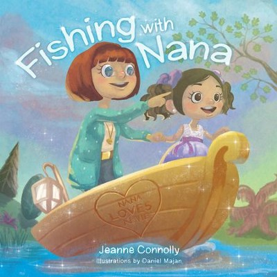 Fishing with Nana - eBook  -     By: Jeanne Connolly     Illustrated By: Daniel Majan