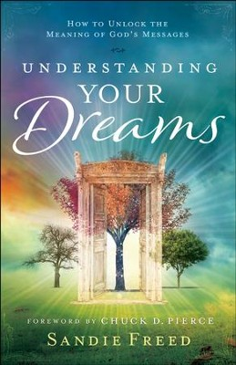 Understanding Your Dreams: How to Unlock the Meaning of God's Messages - eBook  -     By: Sandie Freed
