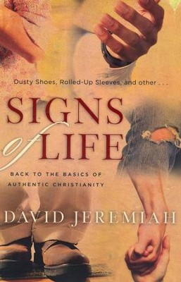 Signs of Life: Back to the Basics of Authentic Christianity  -     By: Dr. David Jeremiah