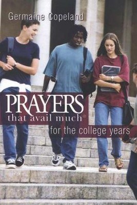 Prayers That Avail Much for the College Years, Pocket Edition  -     By: Germaine Copeland