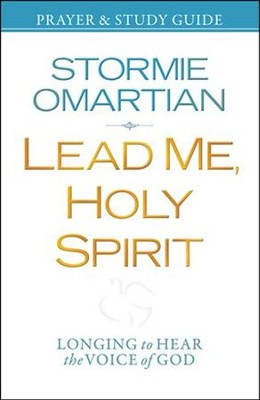 Lead Me, Holy Spirit: Walking in the Power of His Presence, Softcover and Study Guide  -     By: Stormie Omartian