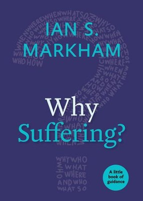 Why Suffering?: A Little Book of Guidance - eBook  -     By: Ian S. Markham
