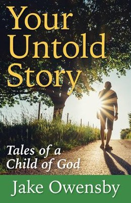 Your Untold Story: Tales of a Child of God - eBook  -     By: Jake Owensby
