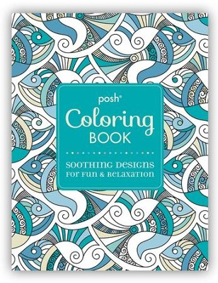 Posh Adult Coloring Book: Soothing Designs for Fun and Relaxation  -     By: Michael O'Mara Books Ltd