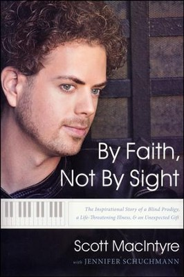 By Faith, Not by Sight   -     By: Scott MacIntyre