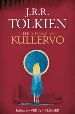 The Story of Kullervo  -     Edited By: Verlyn Flieger     By: J.R.R. Tolkien