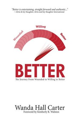 Better: The Journey from Wounded to Willing to Better - eBook  -     By: Wanda Hall Carter