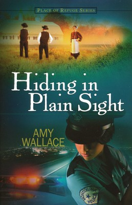 Hiding in Plain Sight, Place of Refuge Series #1  -     By: Amy Wallace