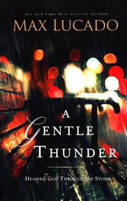 A Gentle Thunder, repackaged  -     By: Max Lucado