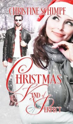 A Christmas Kind of Perfect - eBook  -     By: Christine Schimpf