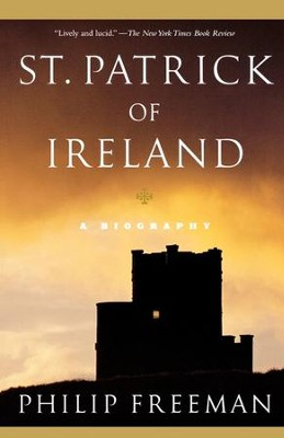 St. Patrick of Ireland: A Biography - eBook  -     By: Philip Freeman