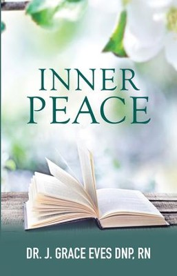 Inner Peace - eBook  -     By: Dr. J, Grace Eves DNP, RN.