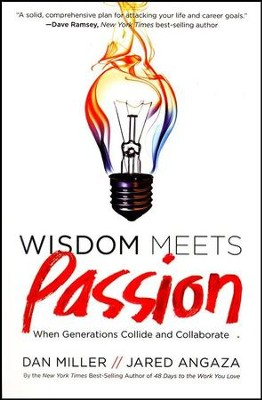 Wisdom Meets Passion: When Generations Collide and Collaborate  -     By: Dan Miller, Jared Angaza