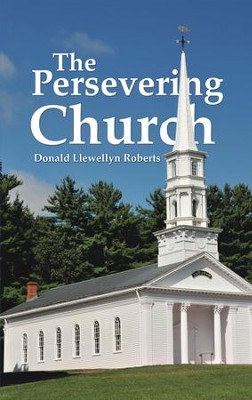 The Persevering Church - eBook  -     By: Donald Llewellyn Roberts