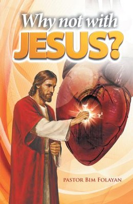 Why Not with Jesus? - eBook  -     By: Pastor Bim Folayan