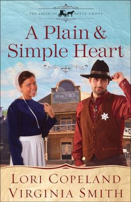 A Plain and Simple Heart, Amish of Apple Grove Series #2   -     By: Lori Copeland, Virginia Smith