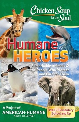 Chicken Soup for the Soul: Humane Heroes Volume I - eBook  -     By: American Humane
