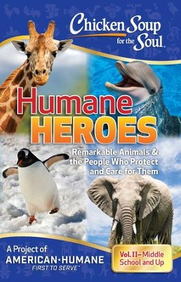 Chicken Soup for the Soul: Humane Heroes, Volume II - eBook  -     By: American Humane