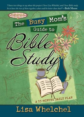 The Busy Mom's Guide to Bible Study - eBook  -     By: Lisa Whelchel